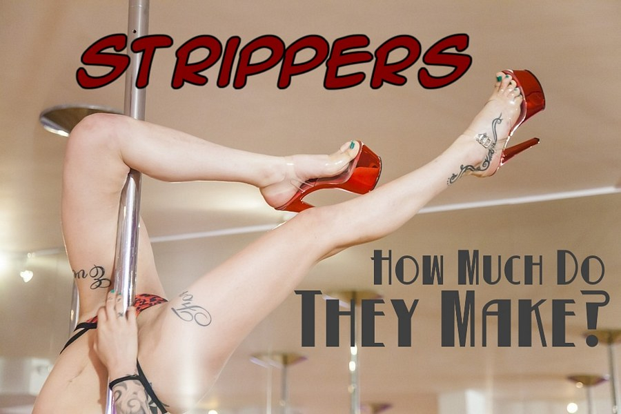 Stripper salary information - How much money do they earn?