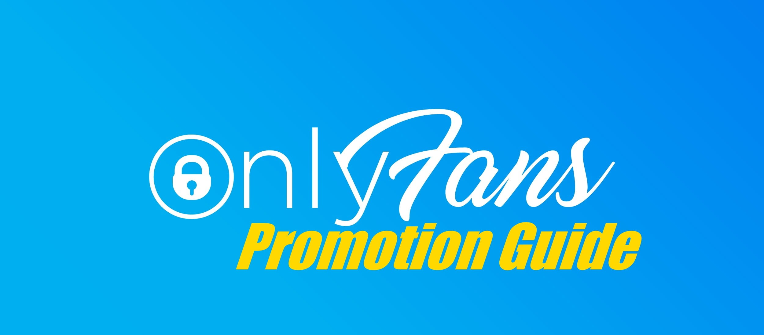 OnlyFans Promotion Guide