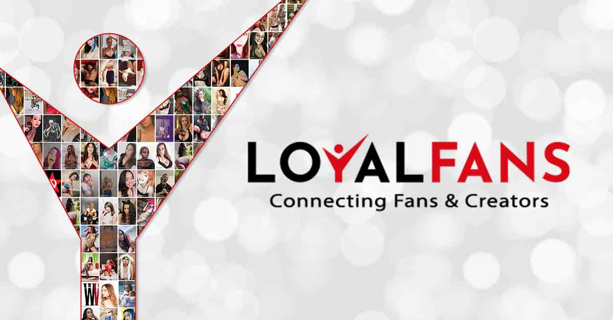 LoyalFans - Alternative To OnlyFans